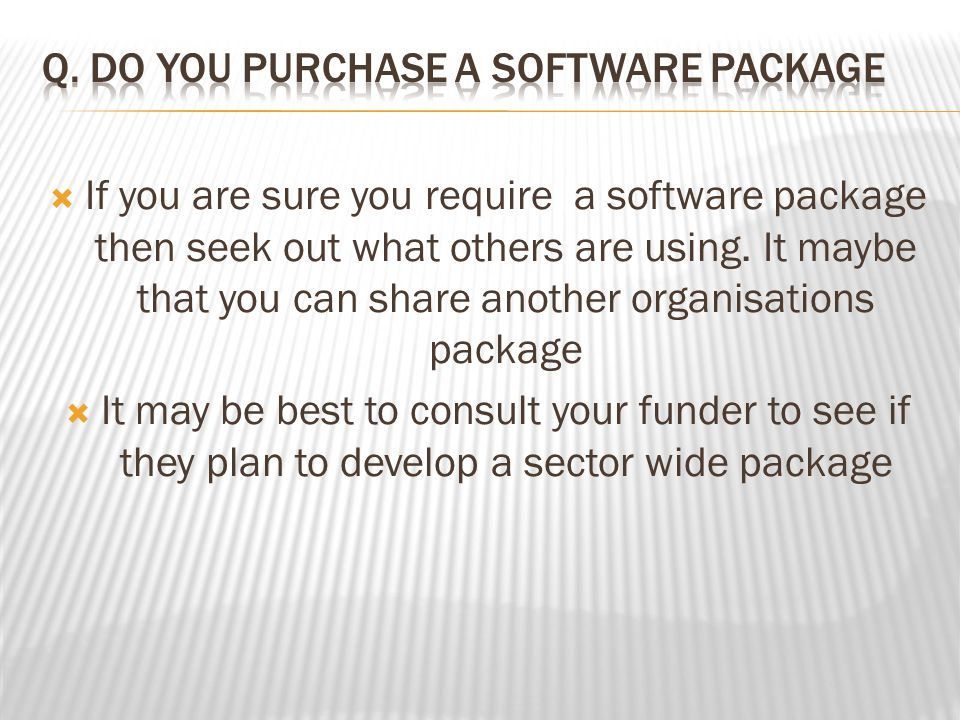  If you are sure you require a software package then seek out what others are using.