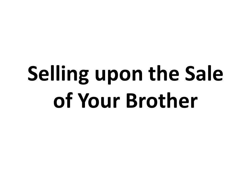 Selling upon the Sale of Your Brother