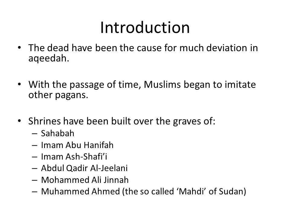 Prayers to the dead Those who perform grave worship, commit shirk in two ways: 1) They use the dead as intercessors i.e.