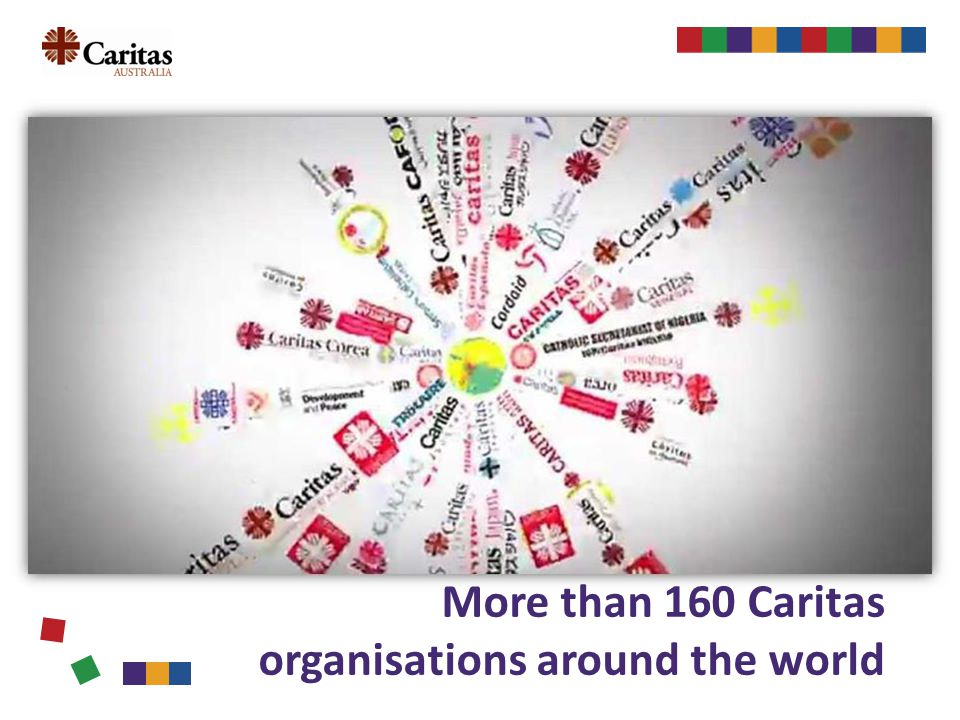 More than 160 Caritas organisations around the world