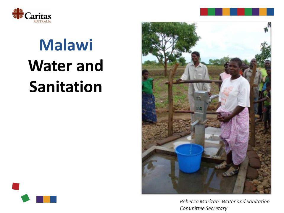 Malawi Water and Sanitation Rebecca Marizan- Water and Sanitation Committee Secretary
