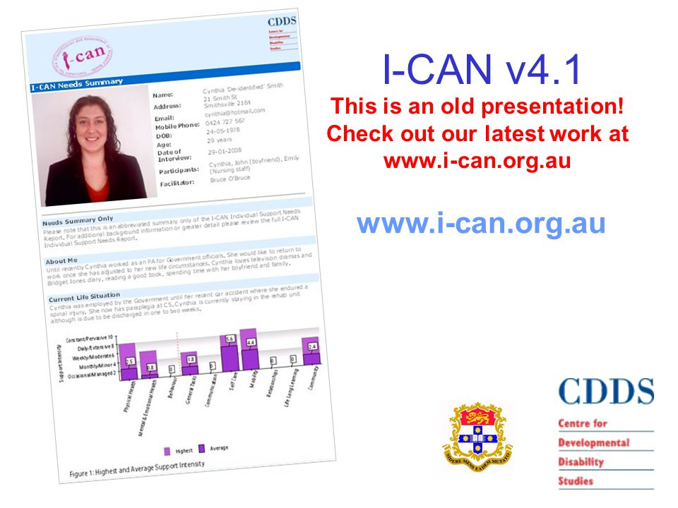 I-CAN v4.1 www.i-can.org.au This is an old presentation.