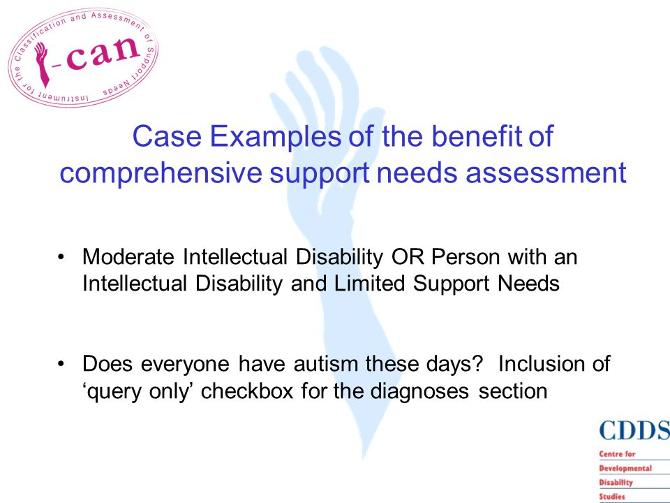Moderate Intellectual Disability OR Person with an Intellectual Disability and Limited Support Needs Does everyone have autism these days.