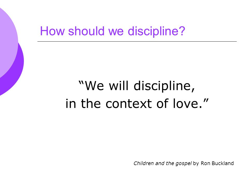 How should we discipline.