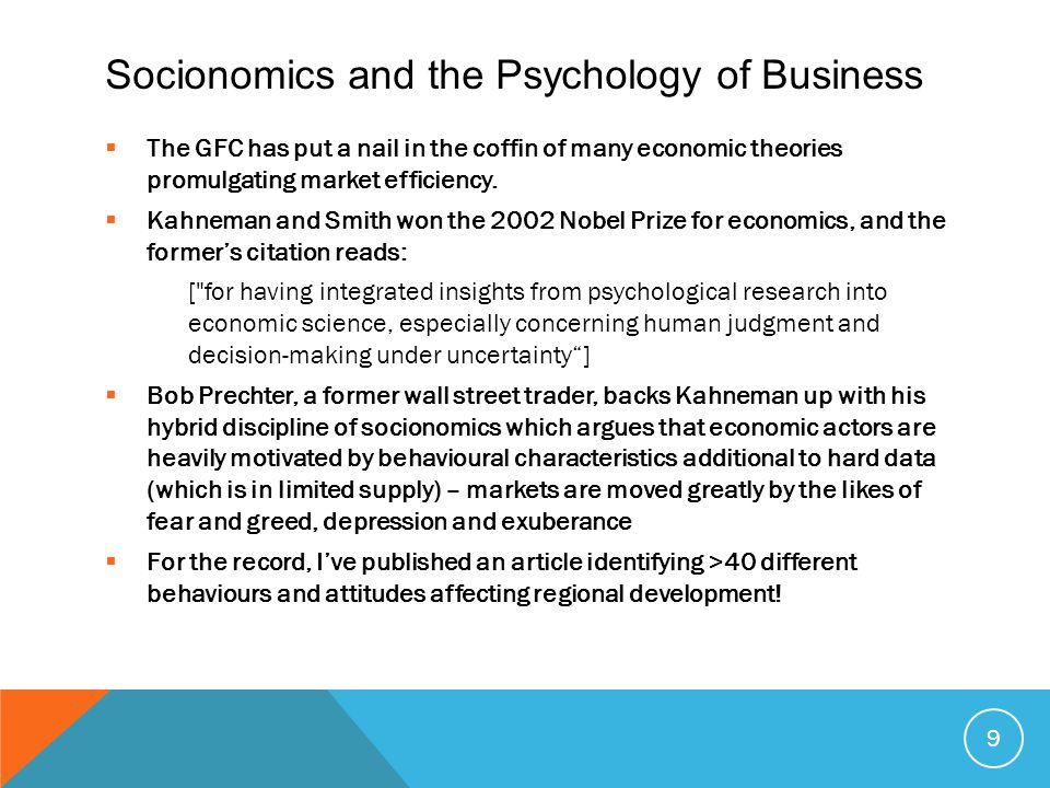 Socionomics and the Psychology of Business  The GFC has put a nail in the coffin of many economic theories promulgating market efficiency.