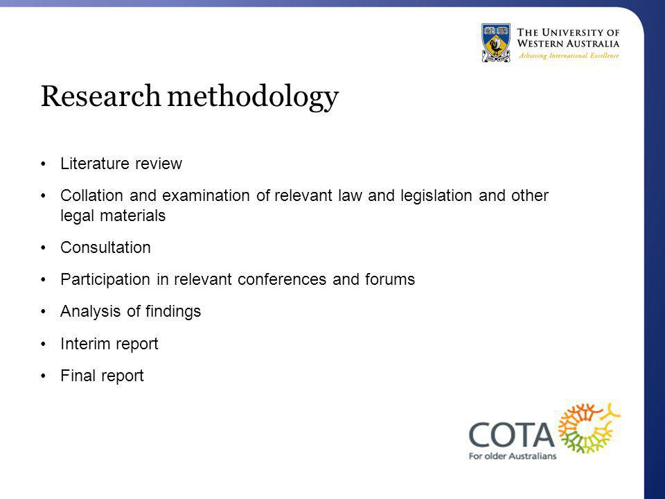 Research methodology Literature review Collation and examination of relevant law and legislation and other legal materials Consultation Participation