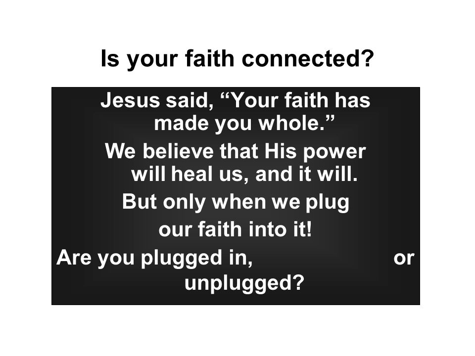 Is your faith connected.