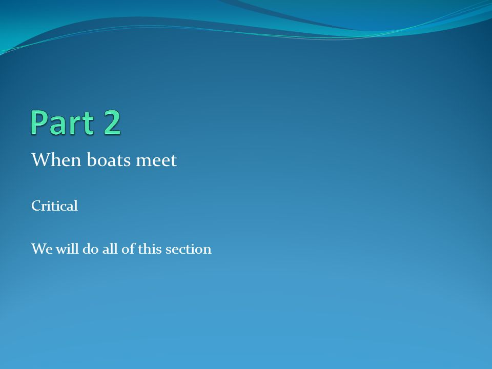 When boats meet Critical We will do all of this section
