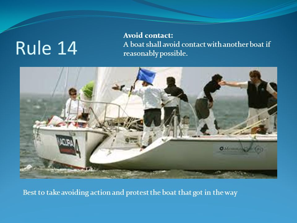 Rule 14 Avoid contact: A boat shall avoid contact with another boat if reasonably possible. Best to take avoiding action and protest the boat that got
