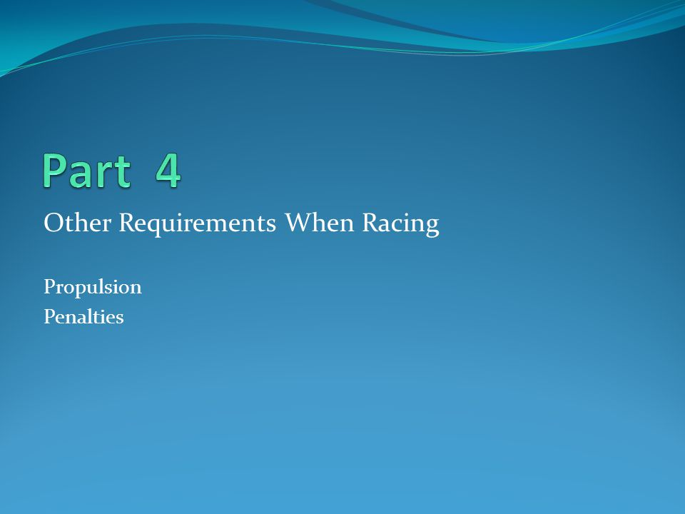 Other Requirements When Racing Propulsion Penalties