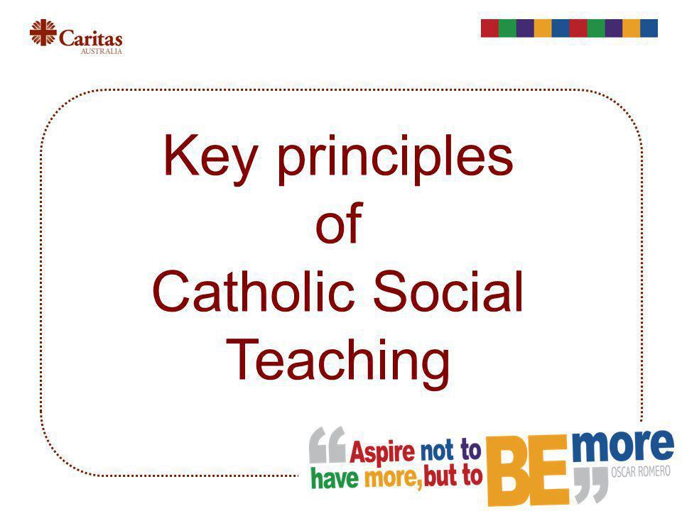 Key principles of Catholic Social Teaching