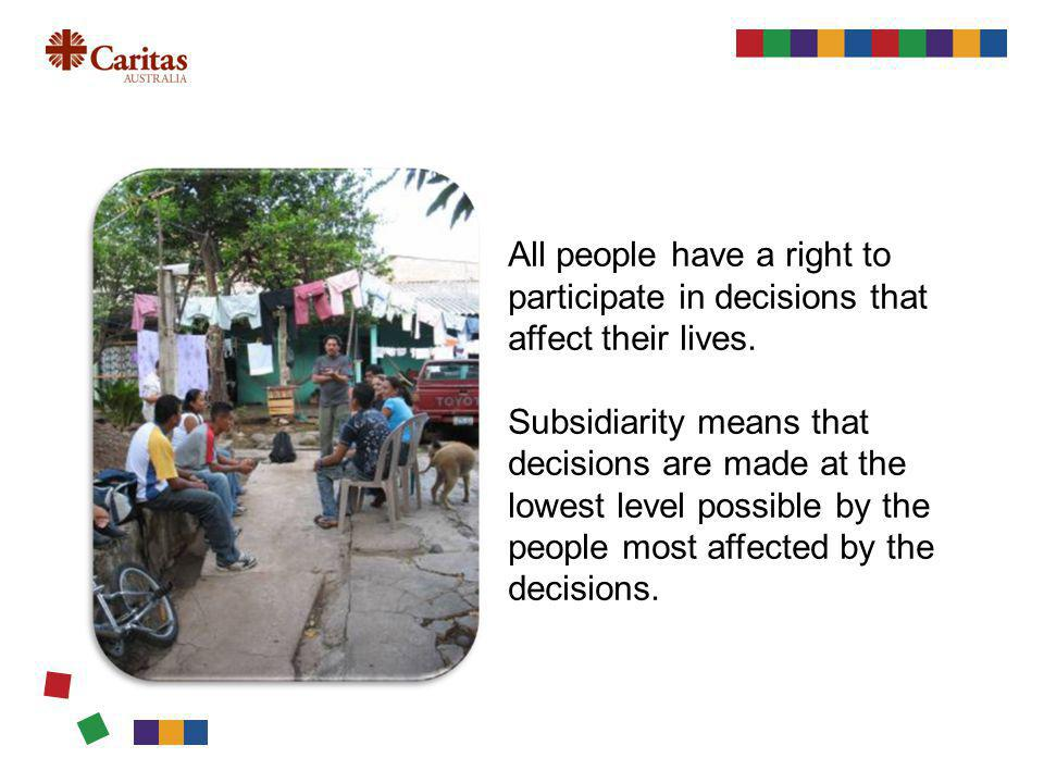 All people have a right to participate in decisions that affect their lives.
