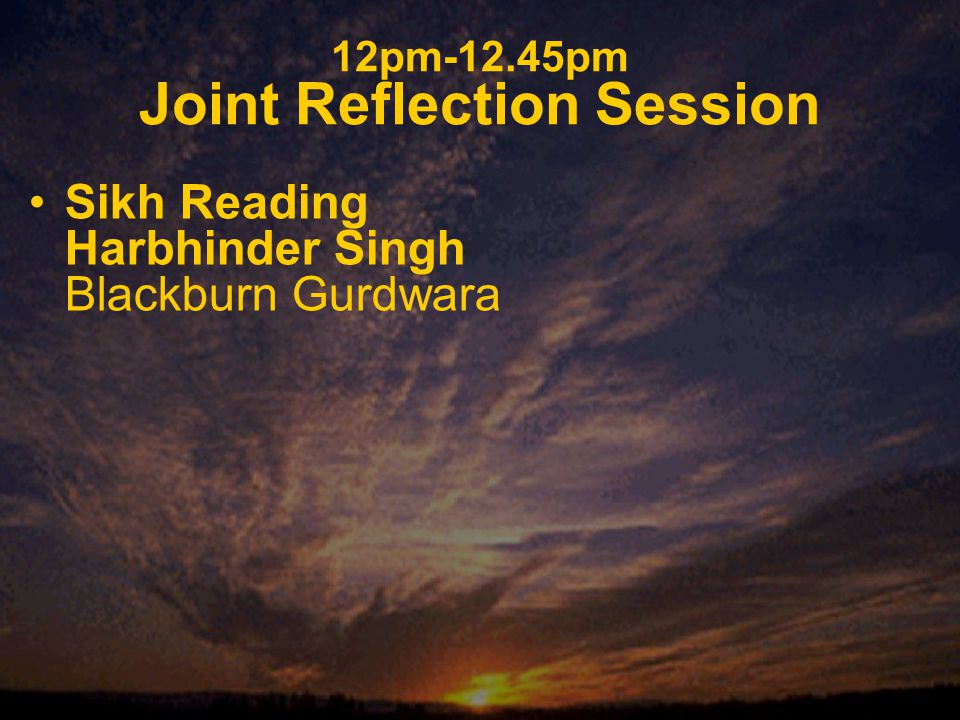 12pm-12.45pm Joint Reflection Session Sikh Reading Harbhinder Singh Blackburn Gurdwara