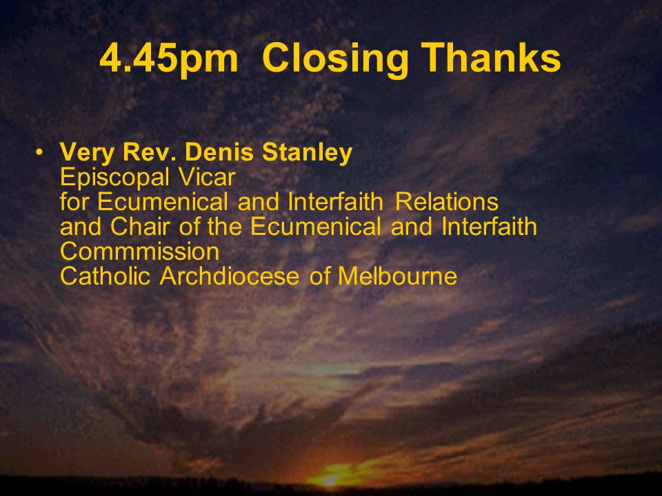 4.45pm Closing Thanks Very Rev.