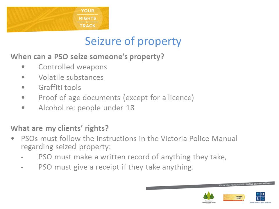 Seizure of property When can a PSO seize someone's property.