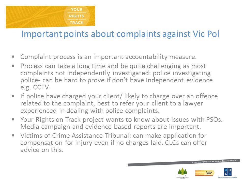 Important points about complaints against Vic Pol Complaint process is an important accountability measure.