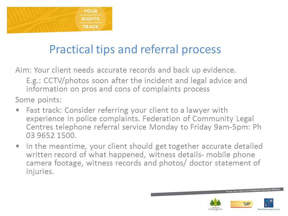 Practical tips and referral process Aim: Your client needs accurate records and back up evidence.