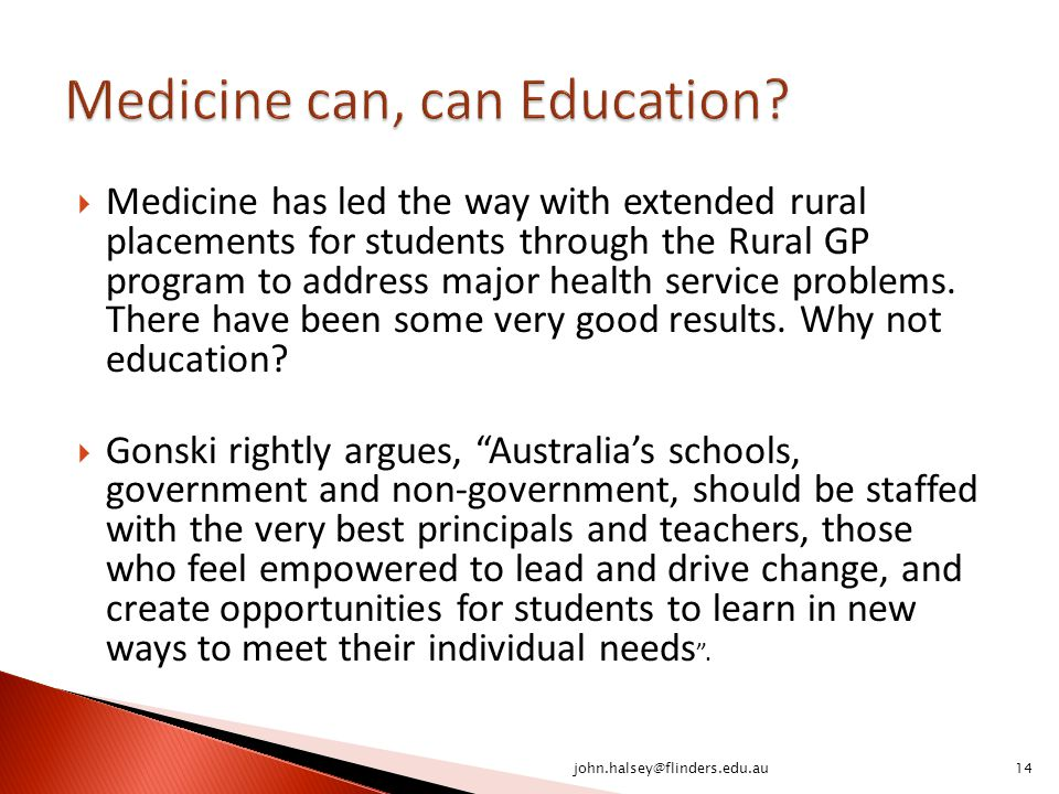  Medicine has led the way with extended rural placements for students through the Rural GP program to address major health service problems.