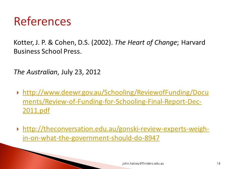Kotter, J. P. & Cohen, D.S. (2002). The Heart of Change; Harvard Business School Press. The Australian, July 23, 2012  http://www.deewr.gov.au/School