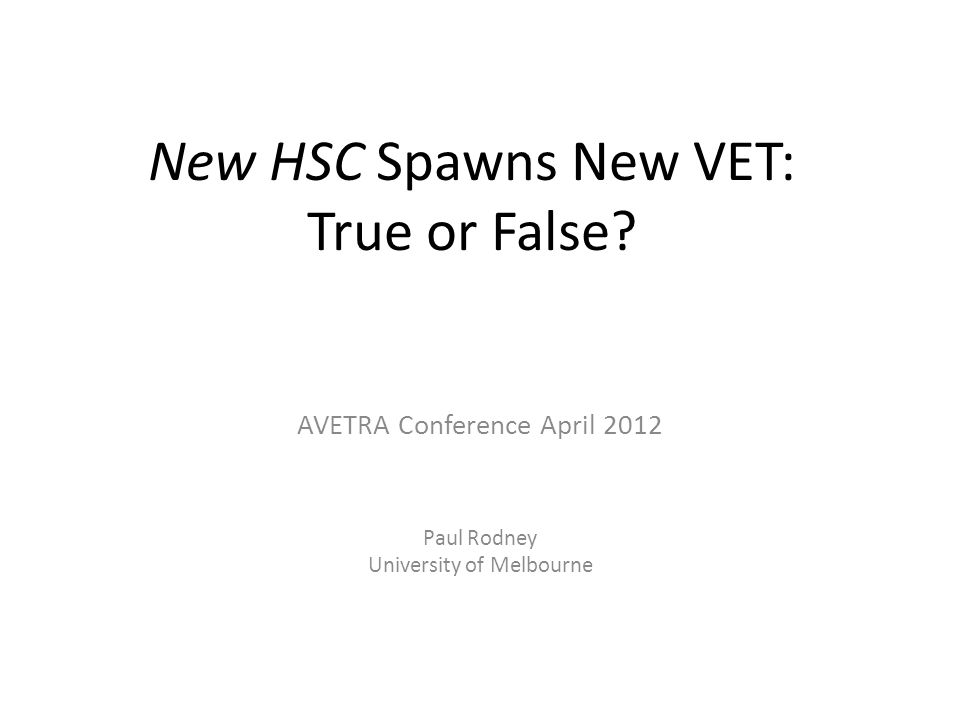 New HSC Spawns New VET: True or False.