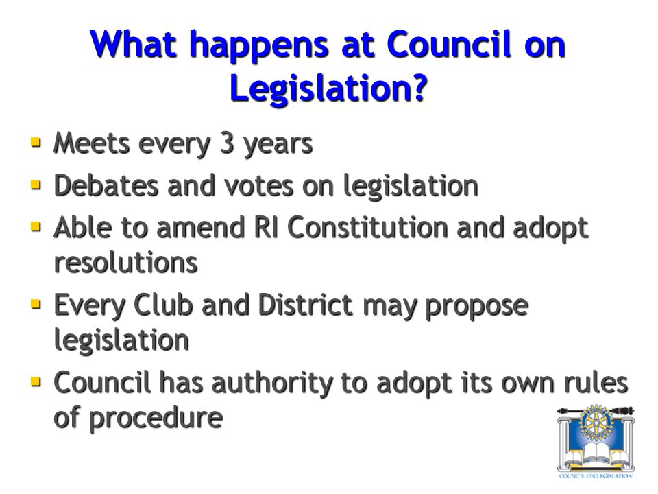 What happens at Council on Legislation.
