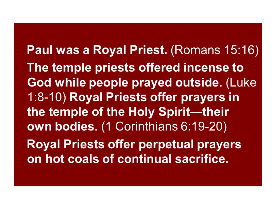 Paul was a Royal Priest.