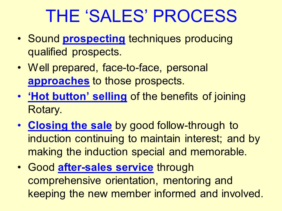 THE 'SALES' PROCESS Sound prospecting techniques producing qualified prospects.