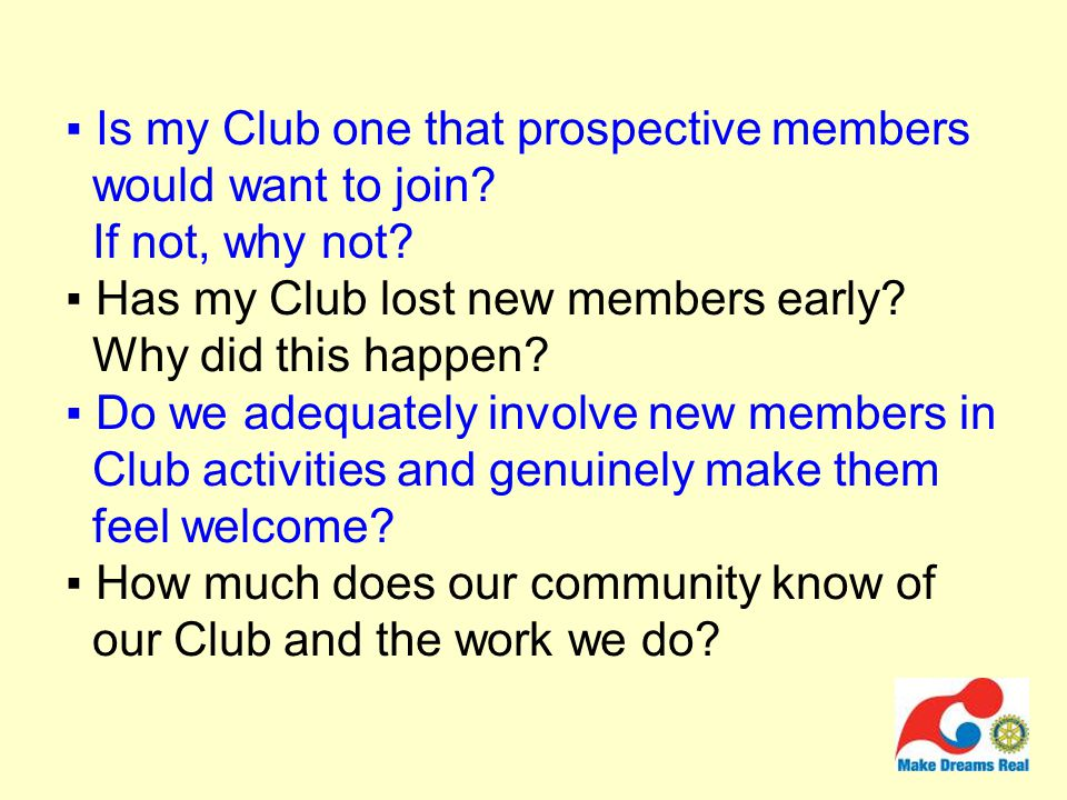 ▪ Is my Club one that prospective members would want to join.