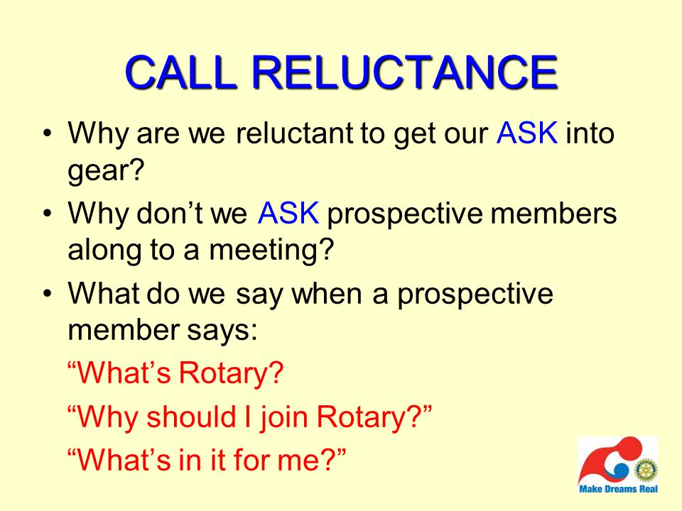 CALL RELUCTANCE Why are we reluctant to get our ASK into gear.