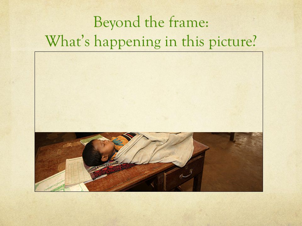 Beyond the frame: What's happening in this picture