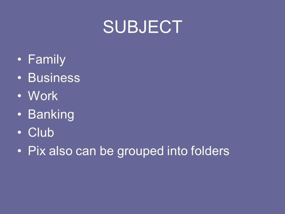 SUBJECT Family Business Work Banking Club Pix also can be grouped into folders