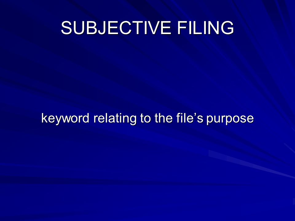 SUBJECTIVE FILING keyword relating to the file's purpose