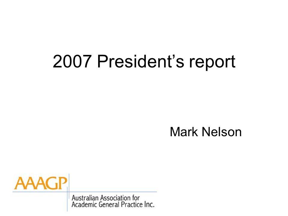 2007 President's report Mark Nelson