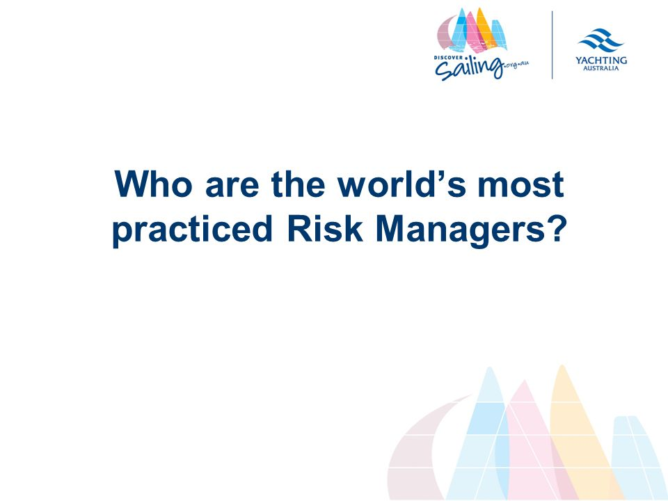 Who are the world's most practiced Risk Managers