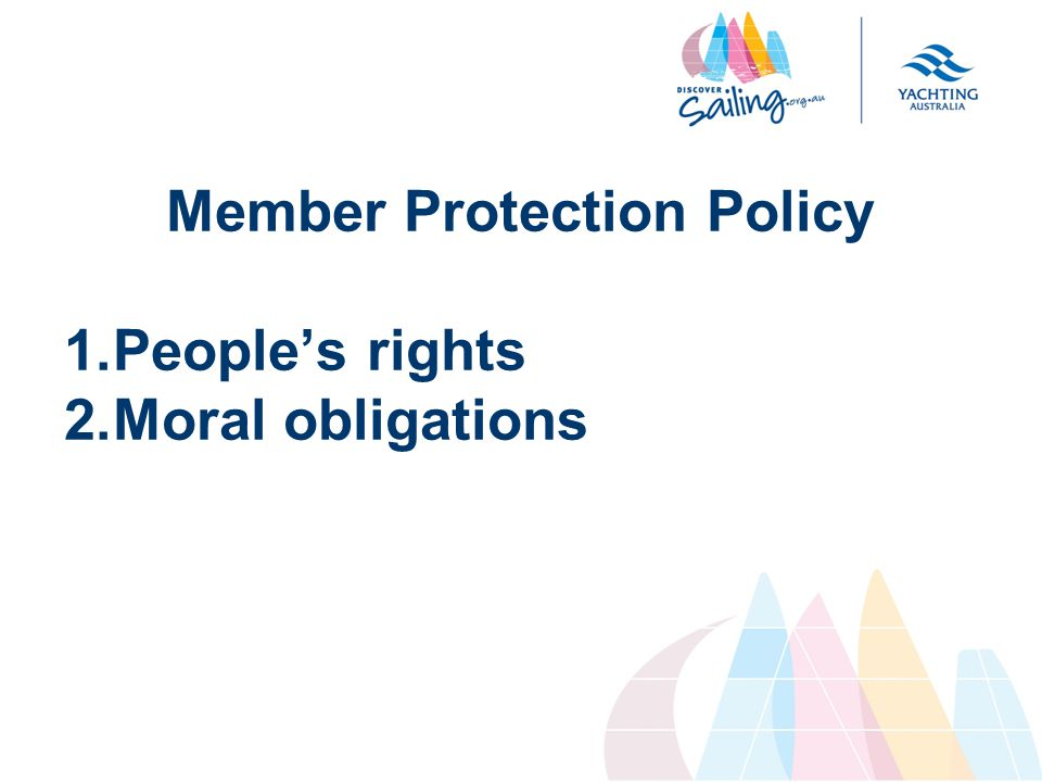 Member Protection Policy 1.People's rights 2.Moral obligations