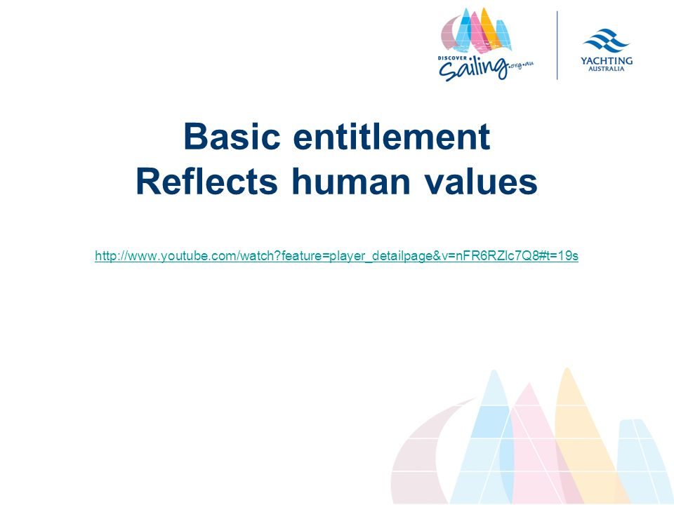 Basic entitlement Reflects human values   feature=player_detailpage&v=nFR6RZlc7Q8#t=19s
