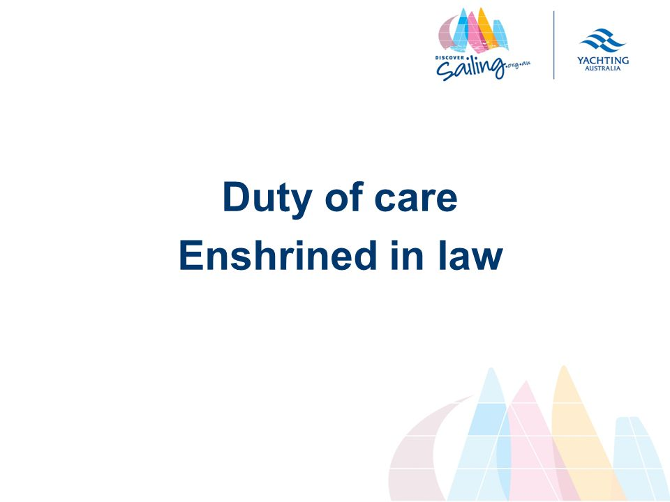 Duty of care Enshrined in law