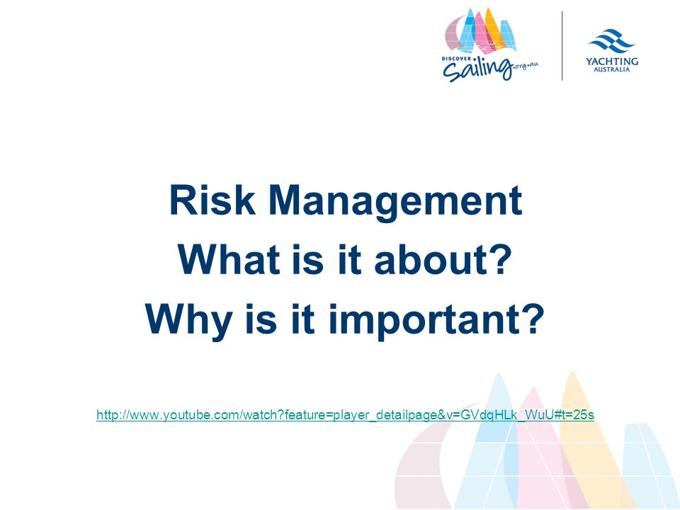 Risk Management What is it about. Why is it important.