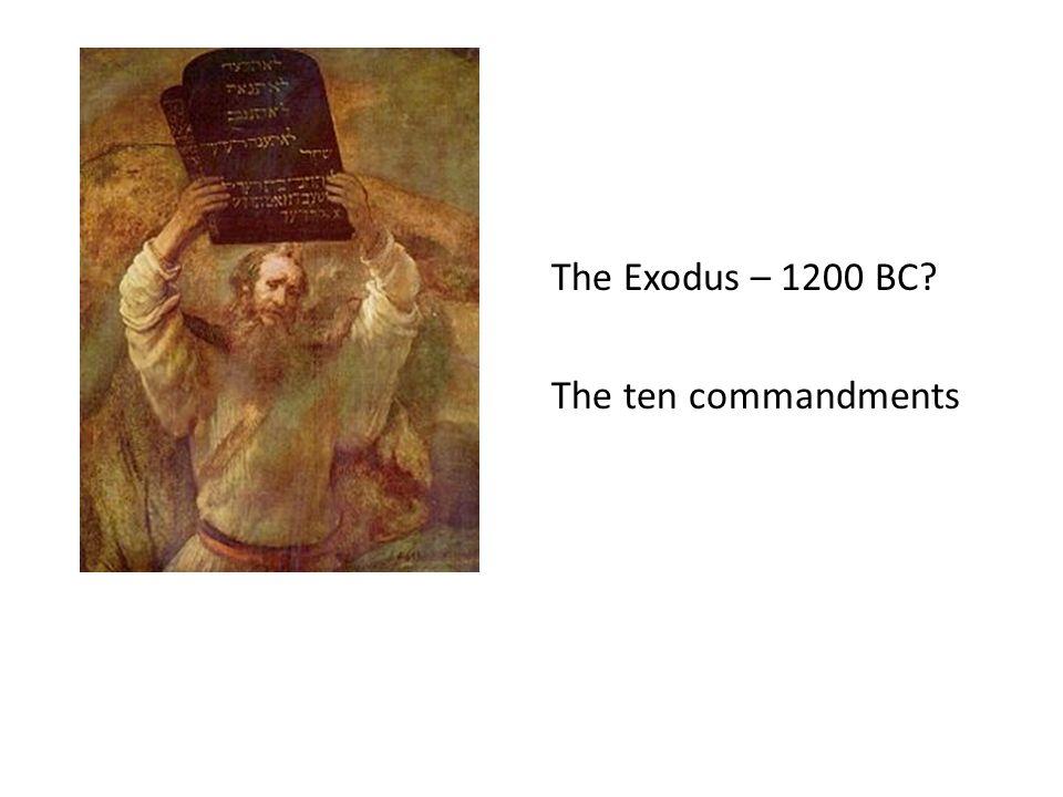 The Exodus – 1200 BC The ten commandments