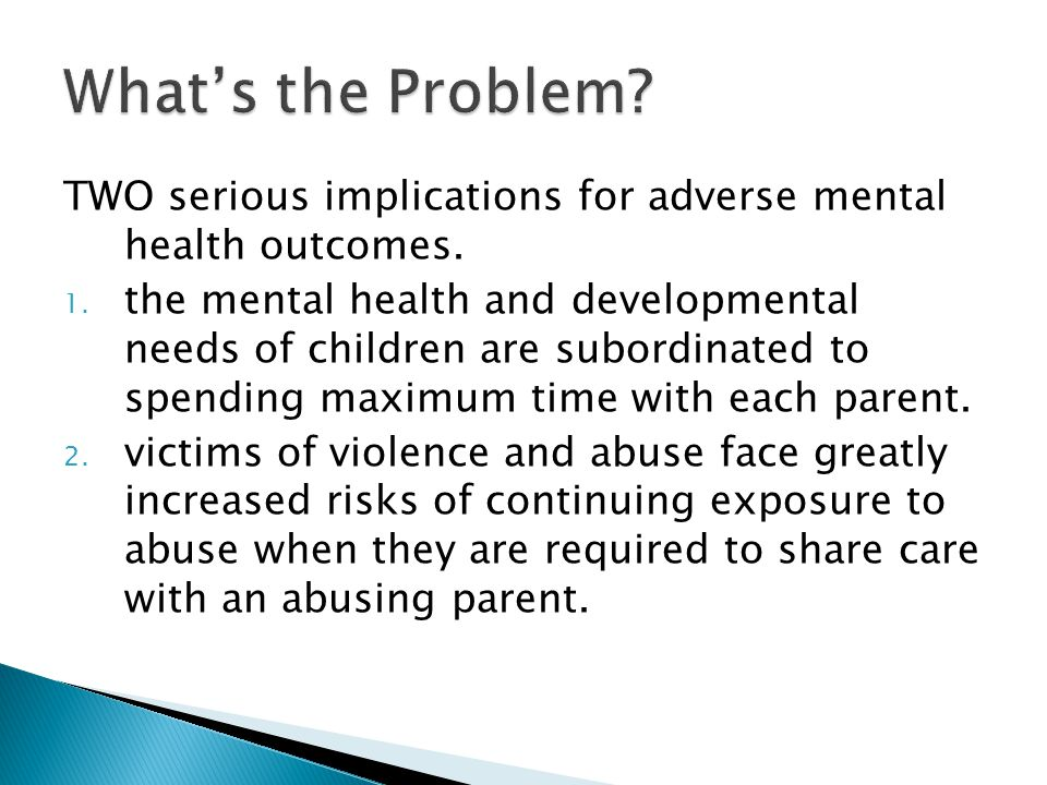 TWO serious implications for adverse mental health outcomes.