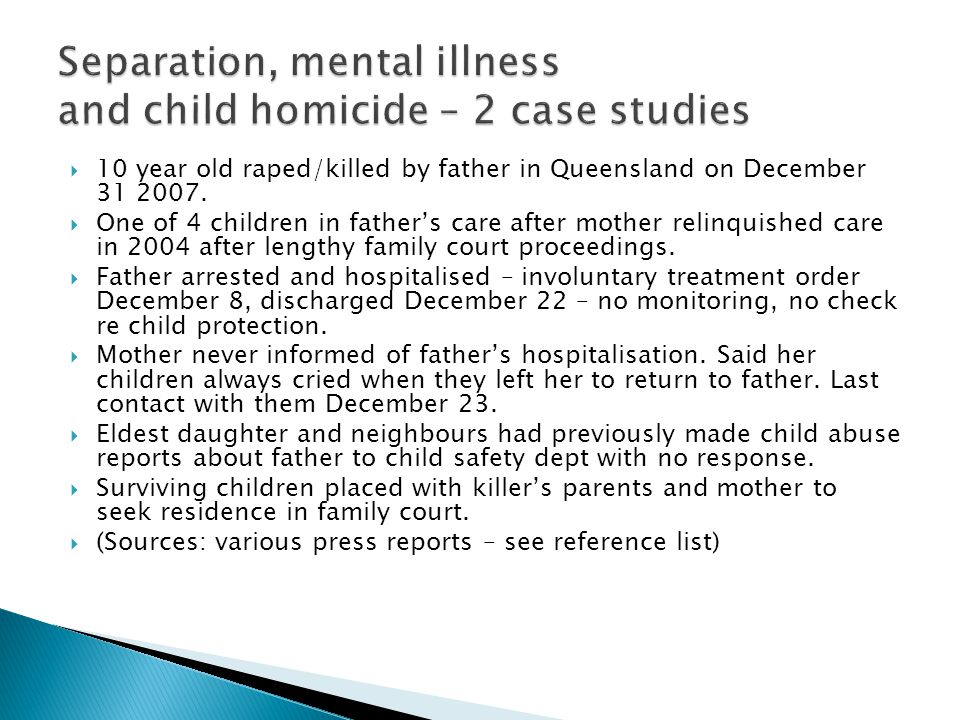  10 year old raped/killed by father in Queensland on December 31 2007.