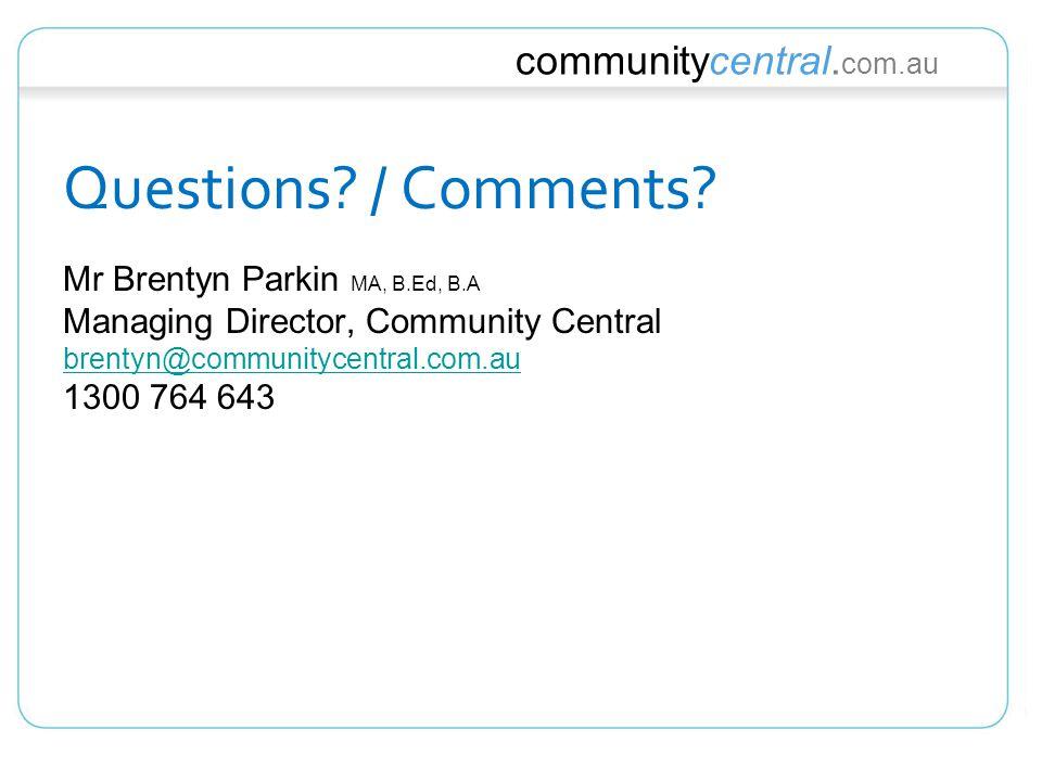 communitycentral. com.au Questions. / Comments.