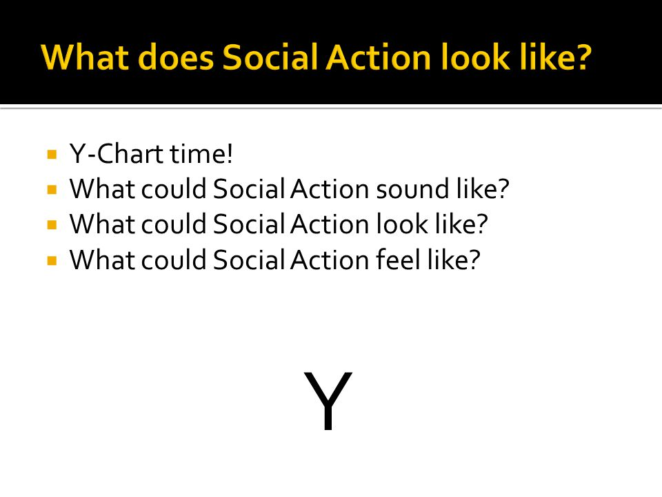  Y-Chart time.  What could Social Action sound like.