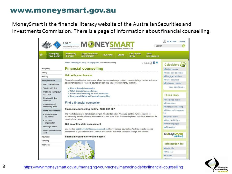 8 www.moneysmart.gov.au MoneySmart is the financial literacy website of the Australian Securities and Investments Commission.