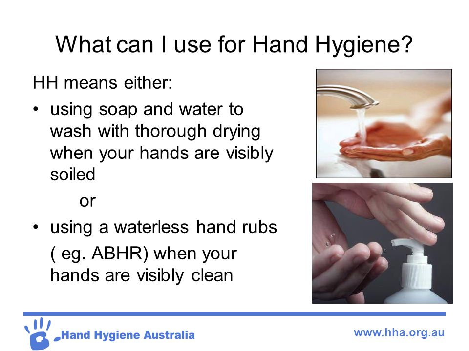 www.hha.org.au What can I use for Hand Hygiene.