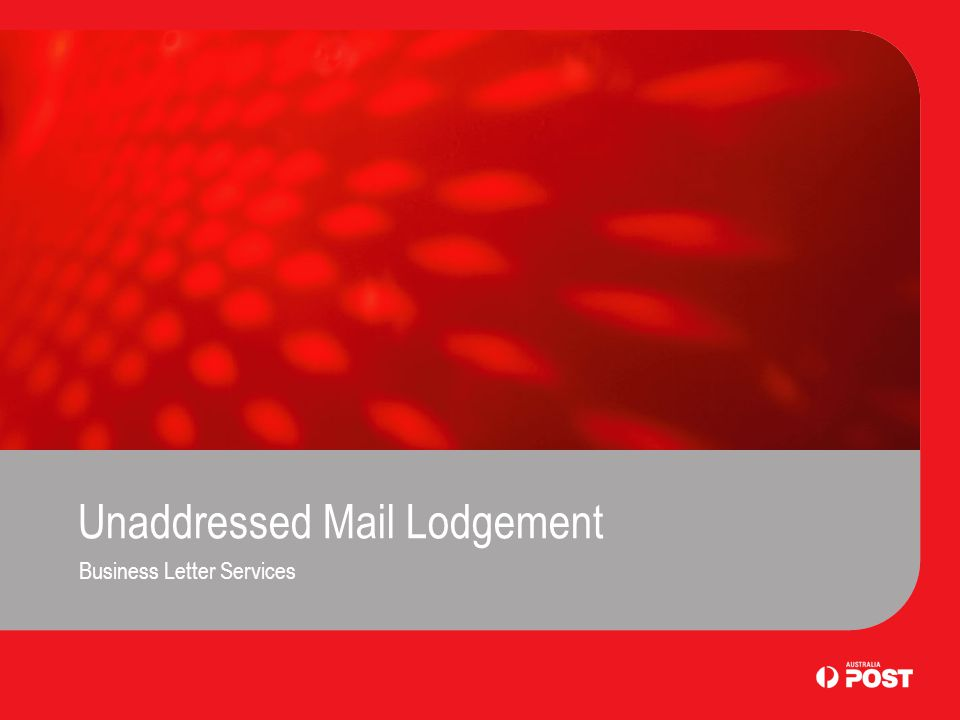 Unaddressed Mail Lodgement Business Letter Services