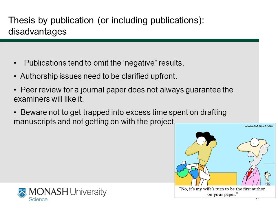 "www.monash.edu.au 13 Publications tend to omit the 'negative"" results. Authorship issues need to be clarified upfront. Peer review for a journal paper"