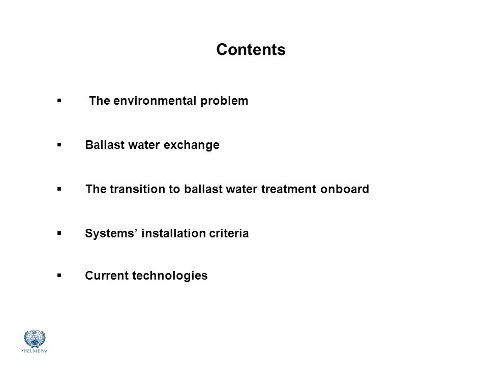 Mediterranean Marine Environmental Awareness Course Contents  The environmental problem  Ballast water exchange  The transition to ballast water tr