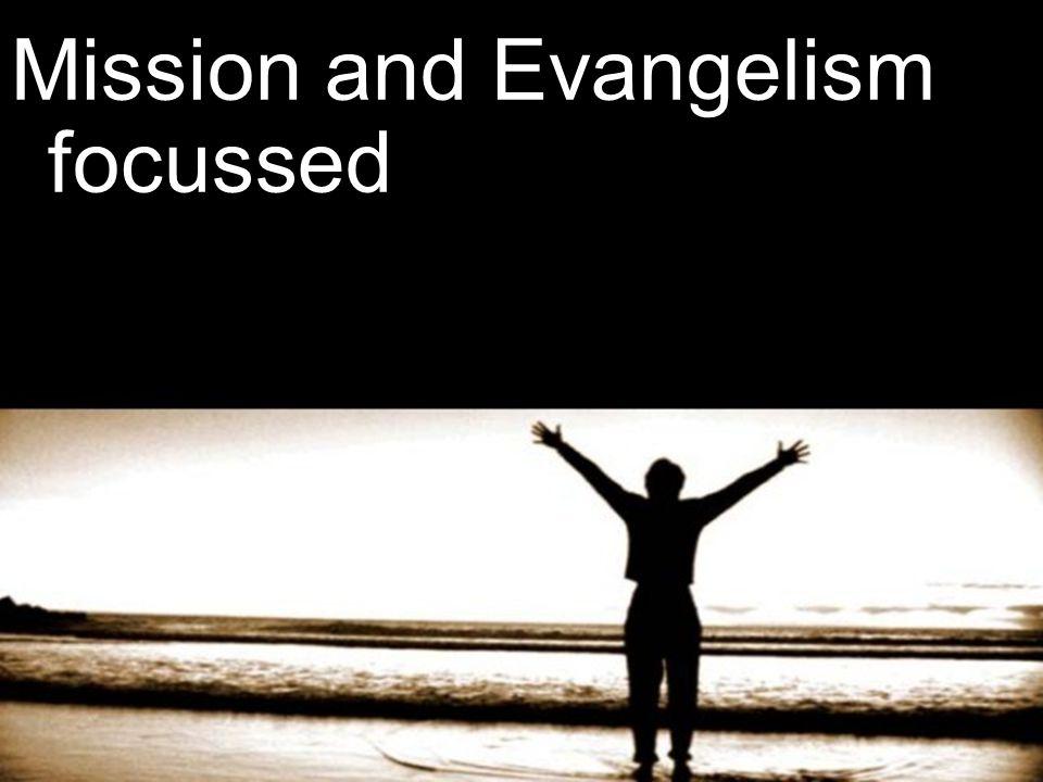Mission and Evangelism focussed