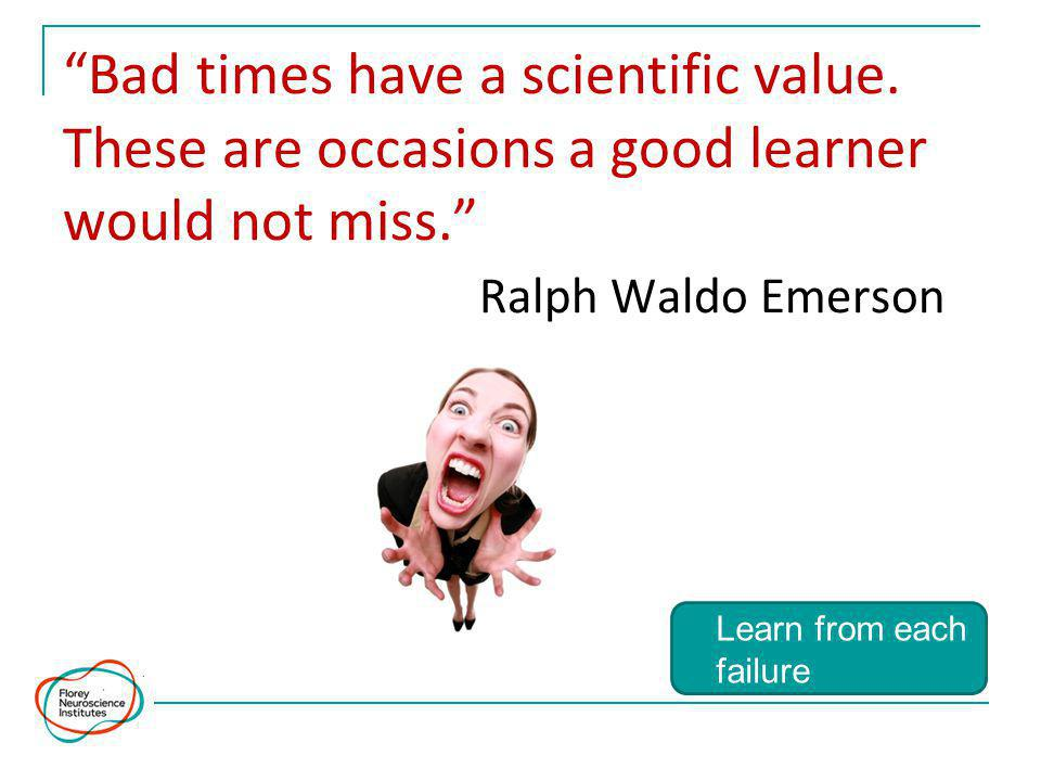 Bad times have a scientific value.